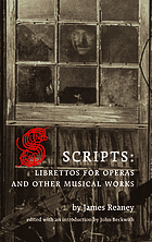 Scripts : librettos for operas and other musical works