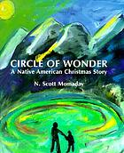 Circle of wonder : a Native American Christmas story