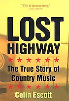 Lost highway : the true story of country music