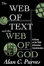 The web of text and the web of God : an essay on the third information transformation