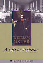 William Osler : a life in medicine