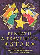 Beneath a travelling star : thirty contemporary carols and hymns for Christmas
