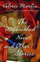 The unfinished novel : and other stories