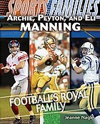Archie, Peyton, and Eli Manning : football's royal family