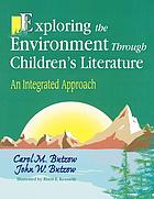 Exploring the environment through children's literature : an integrated approach