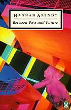 Between past and future; eight exercises in political thought