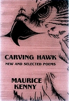 Carving hawk : new & selected poems, 1953-2000