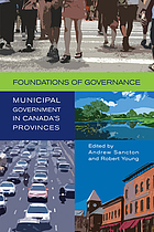 Foundations of governance : municipal government in Canada's provinces