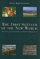 The first settler of the new world : the Vinland expedition of Thorfinn Karlsefni