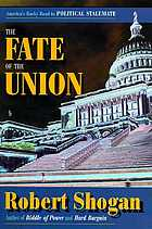The fate of the Union : America's rocky road to political stalemate