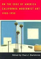 On the edge of America : California modernist art, 1900-1950