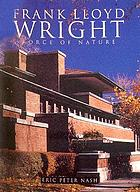 Frank Lloyd Wright : force of nature