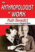 An anthropologist at work; writings of Ruth Benedict