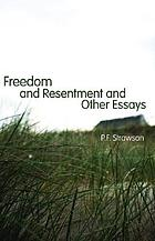 Freedom and resentment, and other essays
