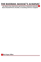 The baseball maniac's almanac : the absolutely, positively and without question greatest book of baseball facts, figures, & astonishing lists ever compiled!