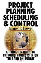Project planning, scheduling, and control : a hands-on guide to bringing projects in on time and on budget