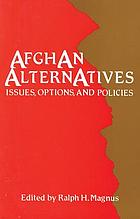 Afghan alternatives : issues, options, and policies
