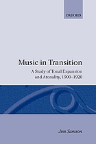 Music in transition : a study of tonal expansion and atonality, 1900-1920