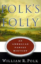 Polk's folly : an American family history
