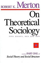 On theoretical sociology; five essays, old and new