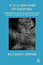 """It is a new kind of diaspora"" : explorations in the sociopolitical and cultural context of psychoanalysis"