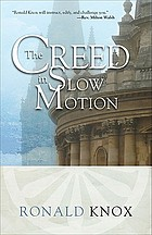 The Creed in slow motion. [Sermons]