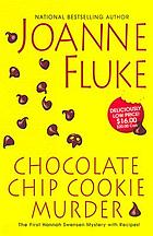 Chocolate chip cookie murder : a Hannah Swensen mystery