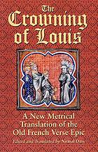 The crowning of Louis : a new metrical translation of the Old French verse epic