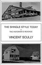 The shingle style today : or, The historian's revenge