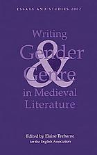 Writing gender and genre in medieval literature : approaches to old and Middle English texts