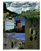 Arcosanti archetype : the rebirth of cities by renaissance thinker Paolo Soleri