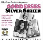 Goddesses of the silver screen [a narrated history]