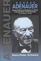 Konrad Adenauer : a German politician and statesman in a period of war, revolution, and reconstruction