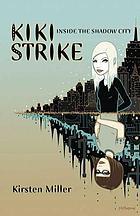 Kiki Strike : inside the shadow cityInside the shadow city