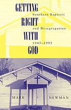 Getting right with God Southern Baptists and desegregation, 1945-1995
