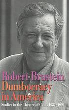 Dumbocracy in America : studies in the theatre of guilt, 1987-1994