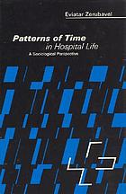 Patterns of time in hospital life : a sociological perspective