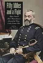 Fifty miles and a fight : Major Samuel Heintzelman's journal of Texas and the Cortina war