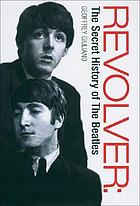 Revolver : the secret history of The Beatles