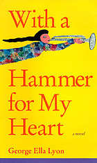 With a hammer for my heart : a novel