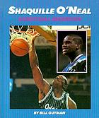 Shaquille O'Neal : basketball sensation