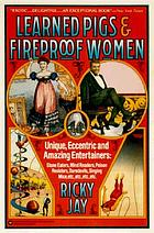 Learned pigs & fireproof women
