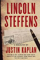 Lincoln Steffens; a biography