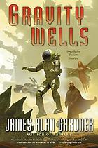 Gravity wells : speculative fiction stories