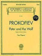 Peter and the wolf : a musical tale for children = Pedro y el lobo : cuento sinfónico para niños : op. 67