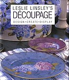 Leslie Linsley's découpage : design, create, display