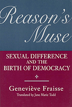 Reason's muse : sexual difference and the birth of democracy