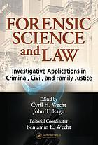Forensic science and law : investigative applications in criminal, civil, and family justice