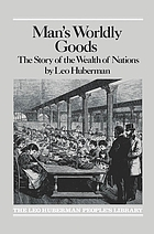 Man's worldly goods; the story of the wealth of nations