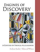 Engines of discovery : a century of particle accelerators